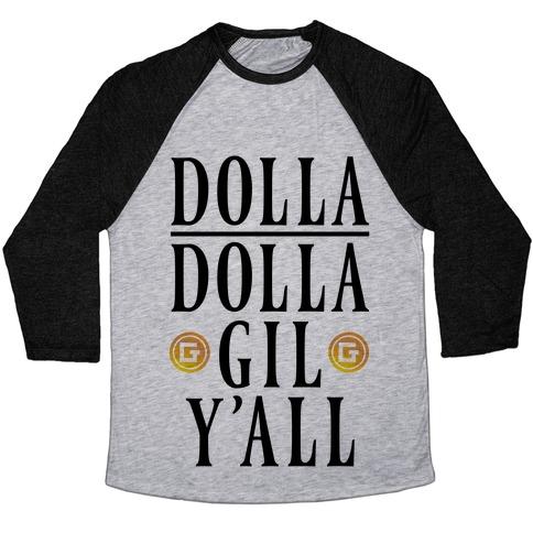 Dolla Dolla Gil Y'all Baseball Tee