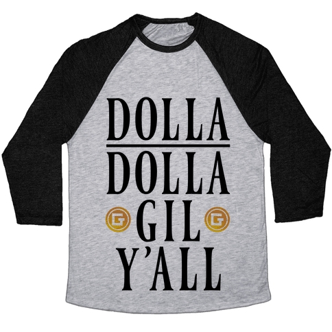 Dolla Dolla Gil Y'all Baseball Tee