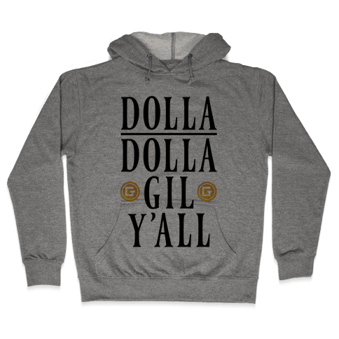 Dolla Dolla Gil Y'all Hooded Sweatshirt