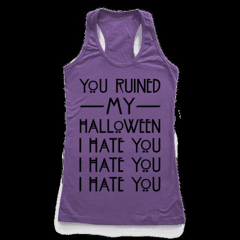 You Ruined My Halloween Racerback Tank Top