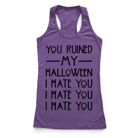 You Ruined My Halloween Racerback Tank Top