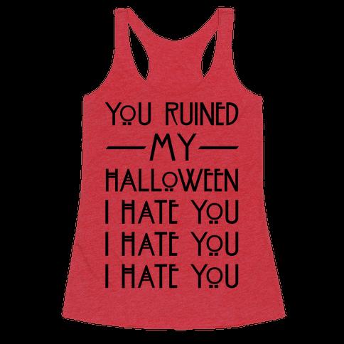 You Ruined My Halloween