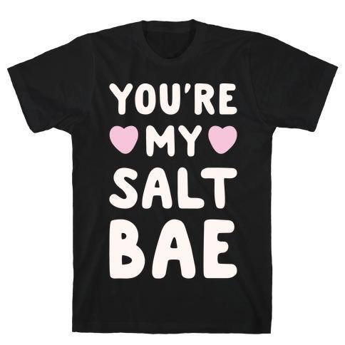 You're My Salt Bae White Print Mens T-Shirt