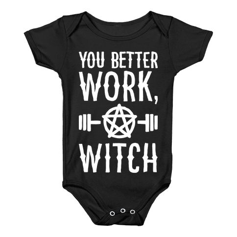 You Better Work, Witch Baby Onesy