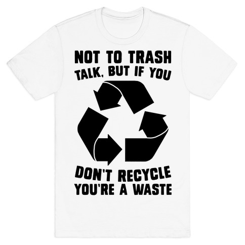 Not to Trash Talk, But... T-Shirt