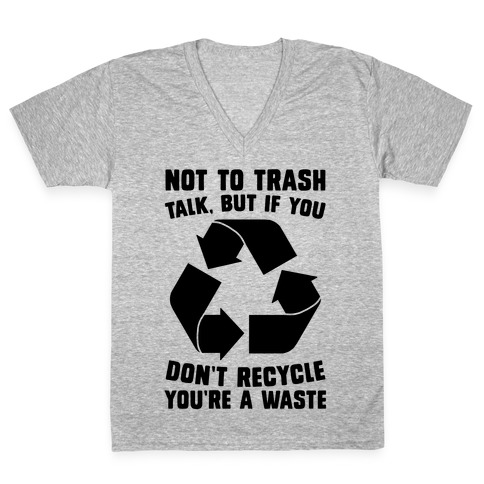 Not to Trash Talk, But... V-Neck Tee Shirt