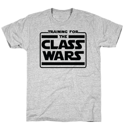 Training for the Class Wars Parody T-Shirt