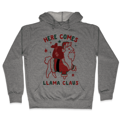Here Comes Llama Claus Hooded Sweatshirt