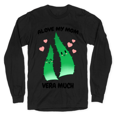 Alove My Mom Vera Much Long Sleeve T-Shirt