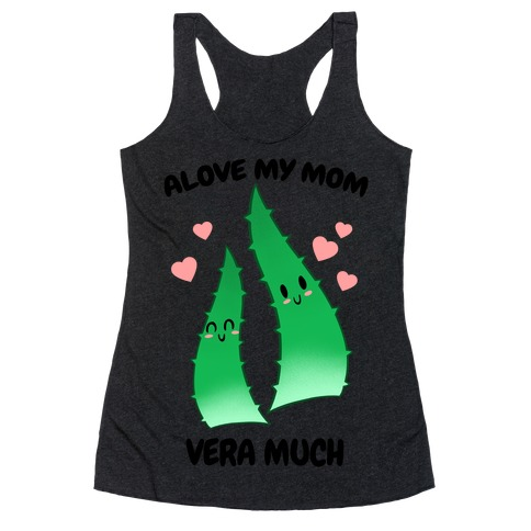 Alove My Mom Vera Much Racerback Tank Top