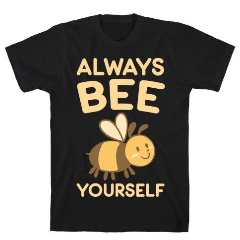 Always Bee Yourself Mens T-Shirt
