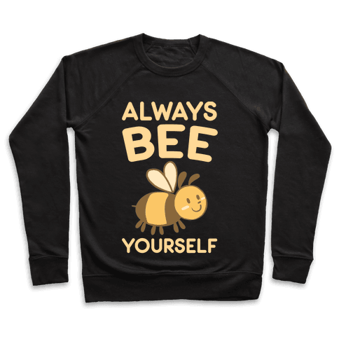 Always Bee Yourself Pullover