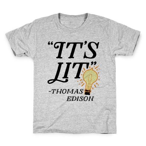 It's Lit - Thomas Edison Kids T-Shirt