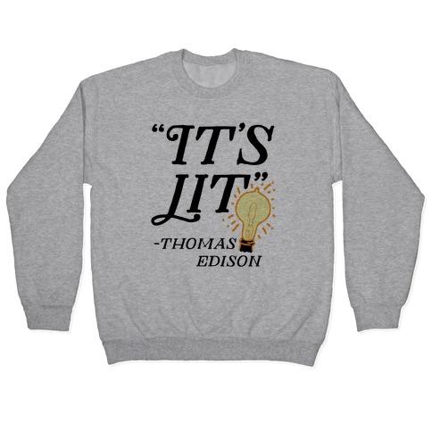 It's Lit - Thomas Edison Pullover
