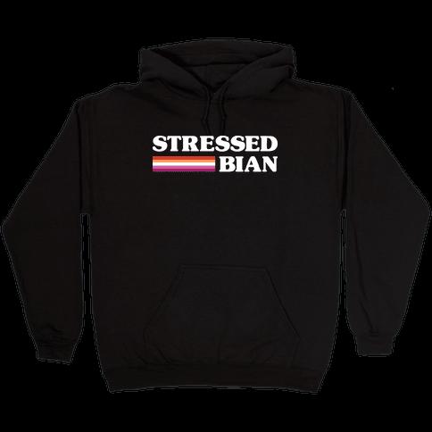 Stressedbian Stressed Lesbian Hooded Sweatshirt