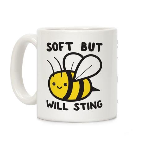 Soft But Will Sting Bee Coffee Mug