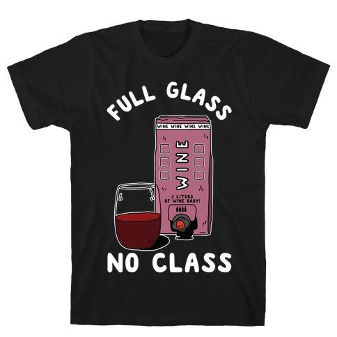 Full Glass No Class Box Wine T-Shirt