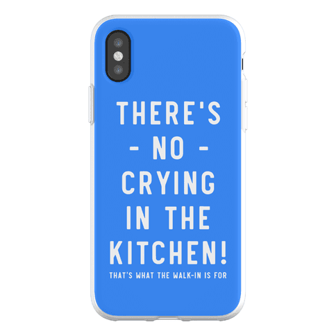 There's No Crying in the Kitchen Phone Flexi-Case