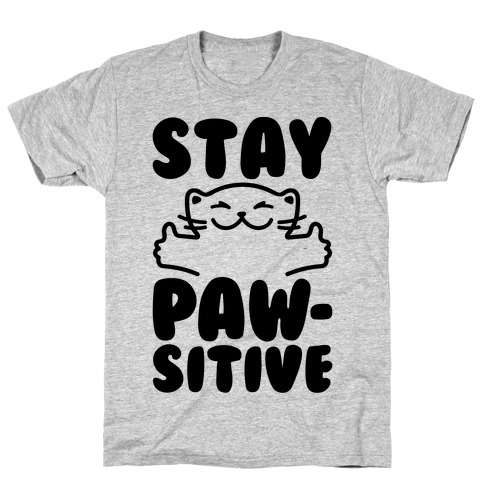 Stay Pawsitive Mens T-Shirt