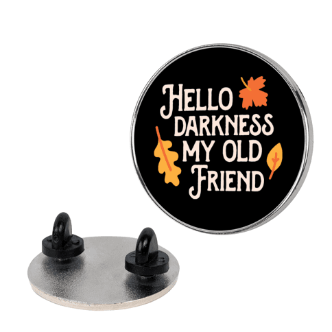 Hello Darkness My Old Friend Fall Pin