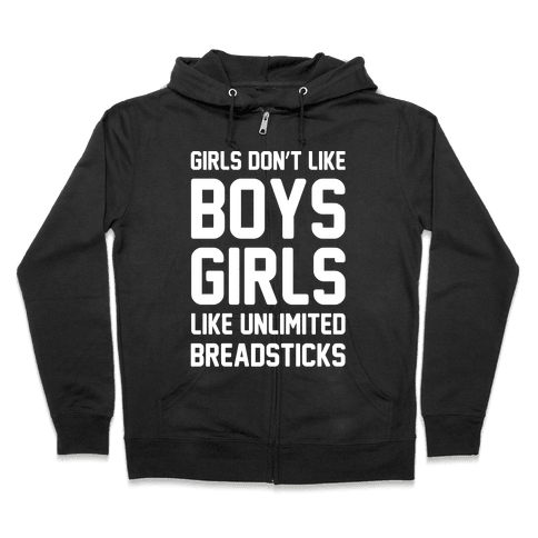 Girls Don't Like Boys Girls Like Unlimited Breadsticks White Print Zip Hoodie