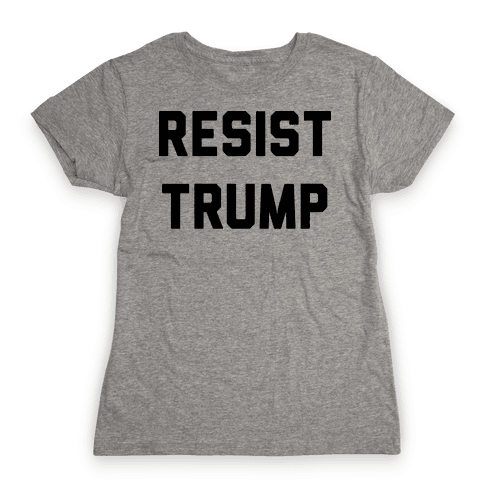 Resist Trump Womens T-Shirt