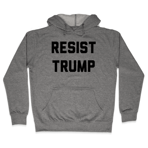Resist Trump Hooded Sweatshirt