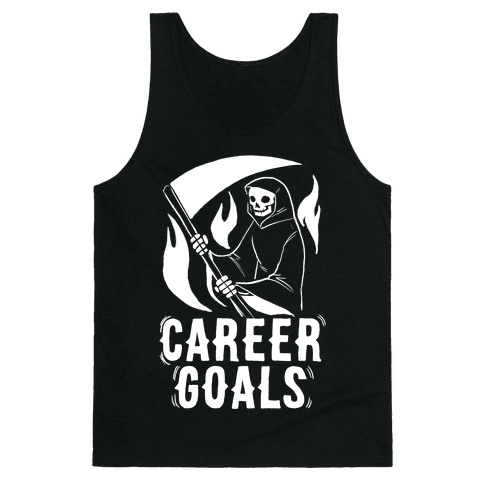 Career Goals - Grim Reaper Tank Top