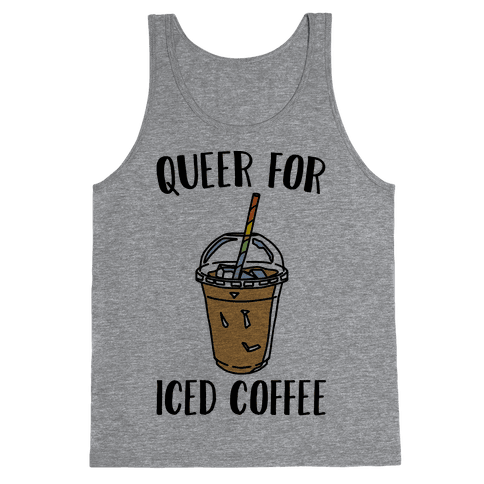 Queer For Iced Coffee  Tank Top