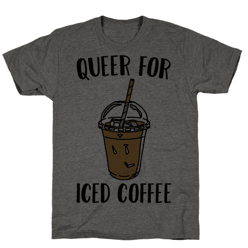 Queer For Iced Coffee  Mens T-Shirt