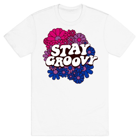Stay Groovy (Bi Flag Colors) T-Shirt