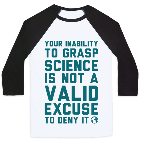 Your Inability To Grasp Science Baseball Tee