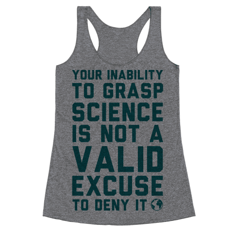 Your Inability To Grasp Science Racerback Tank Top