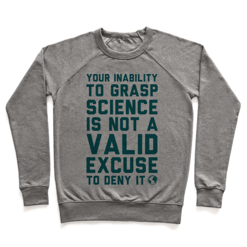 Your Inability To Grasp Science Pullover