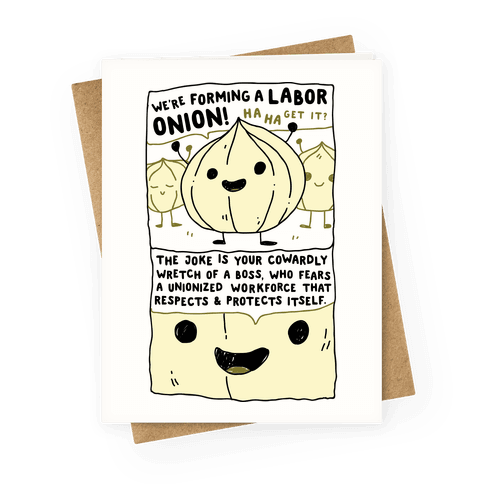 Labor Onion Greeting Card