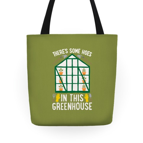 There's Some Hoes In This Greenhouse Parody Tote