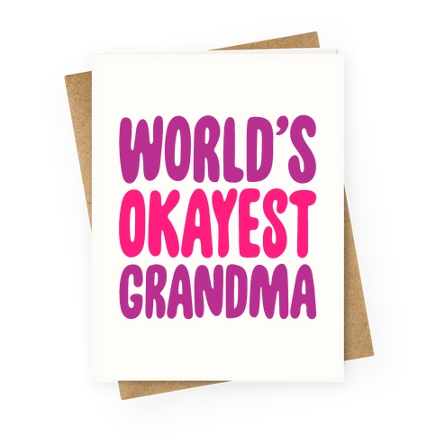 World's Okayest Grandma Greeting Card