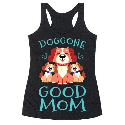 Doggon Good Mom Racerback Tank Top