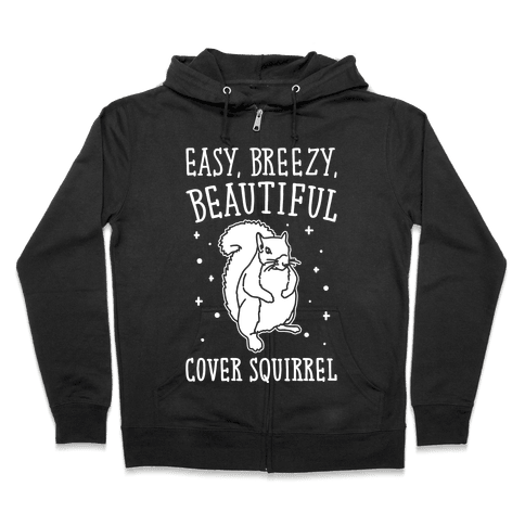 Easy Breezy Beautiful Cover Squirrel White Print Zip Hoodie