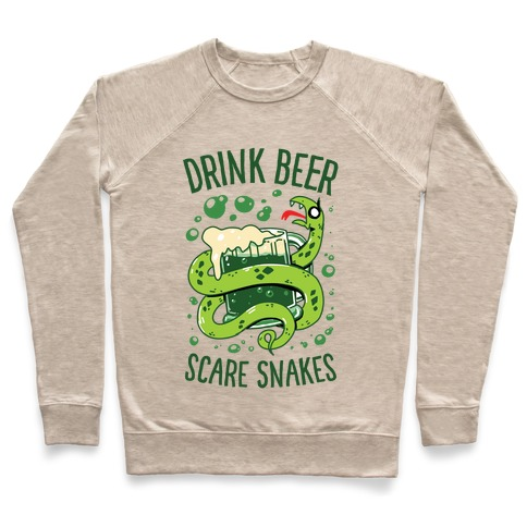 Drink Beer Scare Snakes Pullover