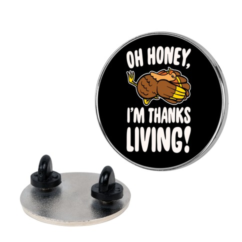 Oh Honey I'm Thanksliving Parody Pin