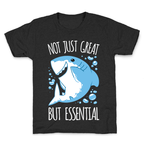 Not Just Great, But Essential Kids T-Shirt