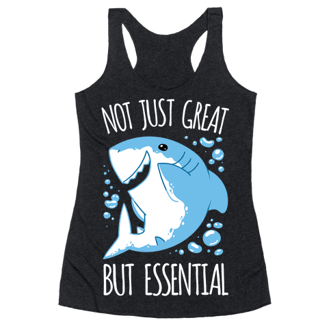 Not Just Great, But Essential Racerback Tank Top