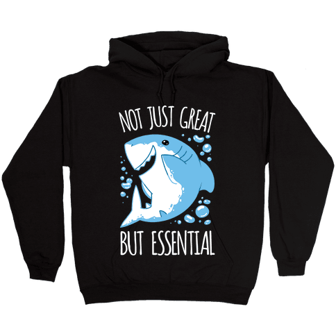 Not Just Great, But Essential Hooded Sweatshirt
