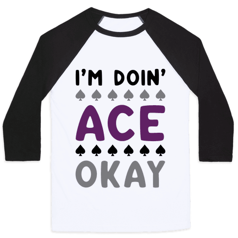I'm Doin' Ace Okay Baseball Tee