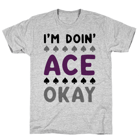 I'm Doin' Ace Okay Mens T-Shirt