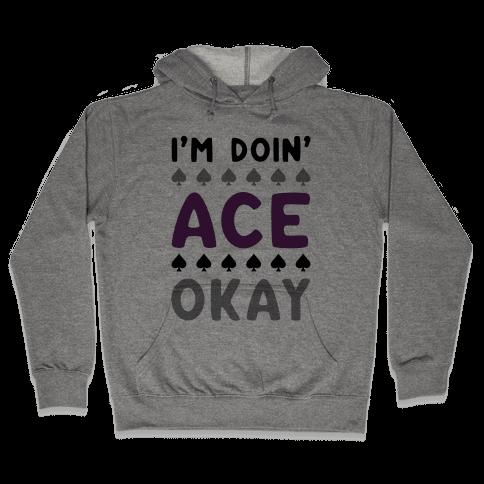 I'm Doin' Ace Okay Hooded Sweatshirt