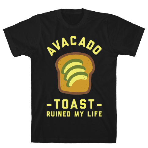Avocado Toast Ruined My Life Mens T-Shirt