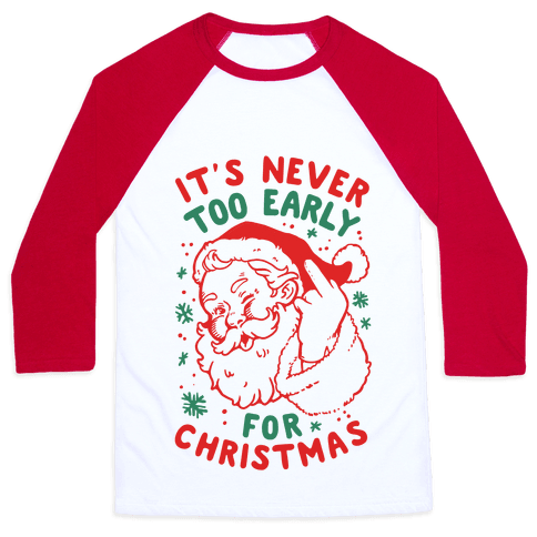 It's Never Too Early For Christmas Baseball Tee