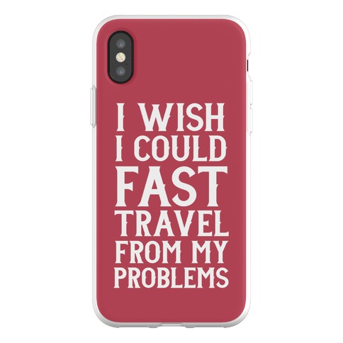 I Wish I Could Fast Travel From My Problems Phone Flexi-Case